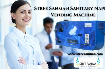 Benefits of installing Stree Sanman Sanitary Napkin Vending Machine in Offices.